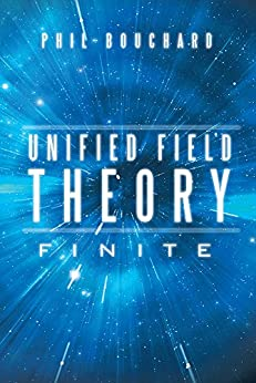 Unified Field Theory: Finite by [Bouchard, Phil]