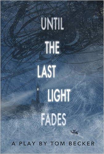 Until the Last Light Fades (New Windmills KS3): Tom Becker ...