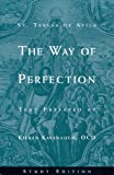 The Way of Perfection: Study Edition [includes Full Text of St. Teresa of Avila's Work, Translated by Kieran