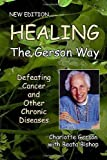 img - for Healing the Gerson Way: Defeating Cancer and Other Chronic Diseases by Charlotte Gerson (2007-08-01) book / textbook / text book