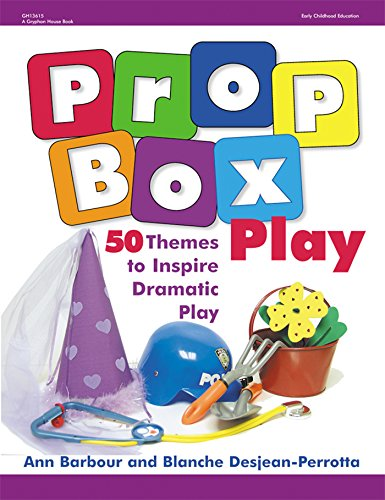 Play Dramatic (Prop Box Play: 50 Themes to Inspire Dramatic Play (Gryphon House))