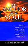 An Anchor for the Soul, Ray Pritchard, 0802415350