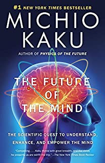 Book Cover: The future of the mind : the scientific quest to understand, enhance, and empower the mind