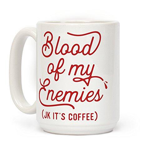 Enemy Mug - LookHUMAN Blood Of My Enemies White 15 Ounce Ceramic Coffee Mug