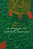 img - for By Sola Liu - La grande a   le des tortues-cochons (French Edition) (Fiction, langues a     tranga     r) (2006-04-18) [Paperback] book / textbook / text book