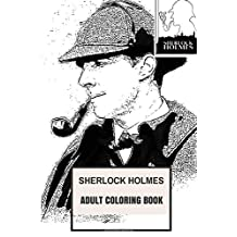 Sherlock Holmes Adult Coloring Book: Most Famous Consultive Detective and Baker Street Tenant, Vitorian Detective and Elementary Inspector Inspired Adult Coloring Book