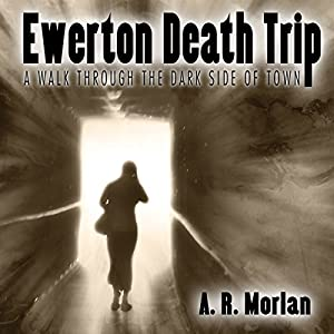 Ewerton Death Trip: A Walk Through the Dark Side of Town Hörbuch