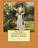 img - for The Rain-Girl (1919) by: Herbert Jenkins book / textbook / text book