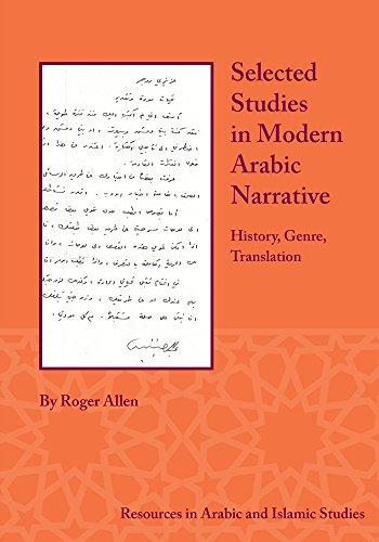 Selected Studies in Modern Arabic Narrative: History, Genre, Translation