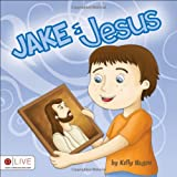 Jake and Jesus, Kelly Hagen, 1617393061