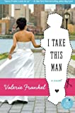 I Take This Man, Valerie Frankel, 0060785551