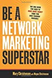 Be a Network Marketing Superstar: The One Book You Need to Make More Money Than You Ever Thought Possible (UK Professional Business Management / Business)