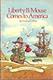 img - for Liberty B. Mouse comes to America book / textbook / text book