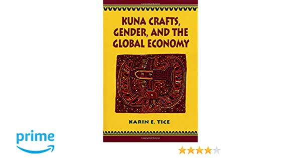 Kuna Crafts Gender And The Global Economy 9780292781375 Business