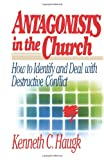 img - for Antagonists in the Church: How To Identify and Deal With Destructive Conflict book / textbook / text book