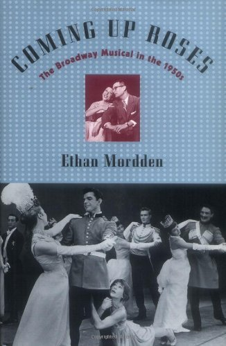 1950's Roses - Coming up Roses: The Broadway Musical in the 1950s (Broadway Musicals S)