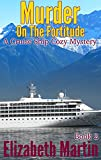 Murder On The Fortitude (A Cruise Ship Cozy Mystery - Book 2)