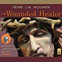 The Wounded Healer: Ministry in Contemporary Society Audiobook by Henri J. M. Nouwen Narrated by Dan Anderson