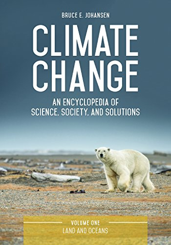 Climate Change [3 volumes]: An Encyclopedia of Science, Society, and Solutions