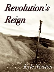 Revolution's Reign: A Steampunk Military Adventure