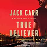True Believer: A Novel (Terminal List, Book 2)