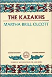 The Kazakhs, Olcott, Martha B., 0817983821