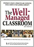 The Well-Managed Classroom, Michele Hensley and Walter Powell, 1889322911