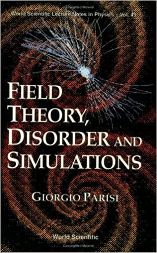 Field Theory, Disorder and Simulations (Lecture Notes in Physics) (World Scientific Lecture Notes in Physics)