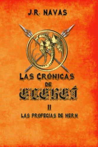 Las Cronicas de Elerei 2: Las Profecias de Nern (Volume 2) (Spanish Edition) [J. R. Navas] (Tapa Blanda)