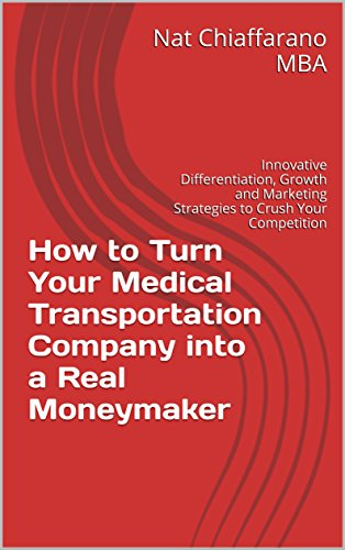 9 best selling medical transportation ebooks of all time bookauthority book cover of nat chiaffarano mba how to turn your medical transportation company into a fandeluxe Gallery
