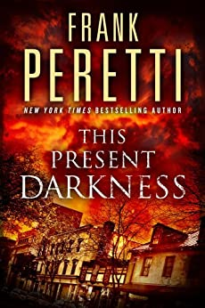This Present Darkness: A Novel by [Peretti, Frank]