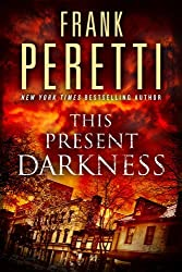 This Present Darkness: A Novel