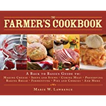 The Farmer's Cookbook: A Back to Basics Guide to Making Cheese, Curing Meat, Preserving Produce, Baking Bread, Fermenting, and More (The Handbook Series)