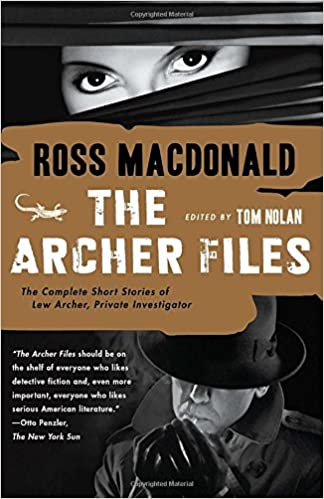 The Archer Files: The Complete Short Stories of Lew Archer, Private Investigator (Vintage Crime/Black Lizard)