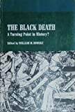 The Black Death : A Turning Point in History?, William M. Bowsky, 0882756362