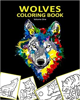 Amazon Com Wolves Coloring Book A Fresh Collection Of Wolf Coloring Pages For Kids And Adults 8x10 24 Single Sided Large Illustrations Volume One 9781696783989 Helps Coloring Books