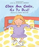 Clara Ann Cookie, Go to Bed!, Harriet Ziefert, 0395973813