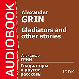 Gladiators and Other Stories Audiobook