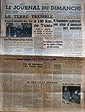 JOURNAL DU DIMANCHE (LE) [No 634] du 24/02/1957 - LA TERRE TREMBLE A TUNIS - ACCORD COMPLET DES SIX SUR L'AEURATOM ET LES TOM - RAMADIER A PRESENTE SON PLAN D'AUSTERITE AUX MINISTRES - LES AUTEURS DES ATTENTATS SUR LES STADES D'ALGER ONT ETE ARRETES - PAS DE DECISION AUX ETATS-UNIS AU SUJET DES SANCTION CONTRE ISRAEL