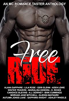 Free Ride: An MC Romance Taster Anthology by [Sapphire, Alana, Rose, Lila, Travers, Winter, Jones Lake, Autumn, Blevins, Candace, Knight, Sapphire, Maynard, Glenna, Renee, K., Cummings, Bink, Lowe, Aden, deMora, MariaLisa, Wheels, Ashley , Downey, A.J., Glenn, Geri , Jane Mitchell, Morgan ]