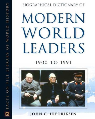 Download Biographical Dictionary of Modern World Leaders, 1900 to 1991 (Facts on File Library of World History) pdf epub