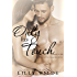 Only His Touch: Part Two (The Untouched Series Book 5)