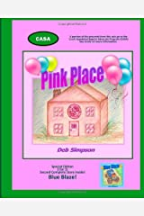 Pink Place: A lyrical journey to the safe place and inner drive deep inside every child! Paperback