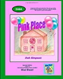 Pink Place and Blue Blaze, Deb Simpson, 0615489796