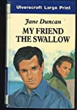 My Friend the Swallow, Jane Duncan, 0708912532