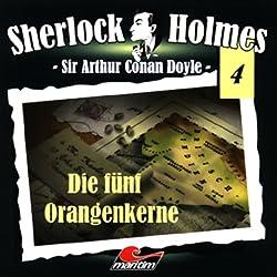 Die fünf Orangenkerne (Sherlock Holmes 4)