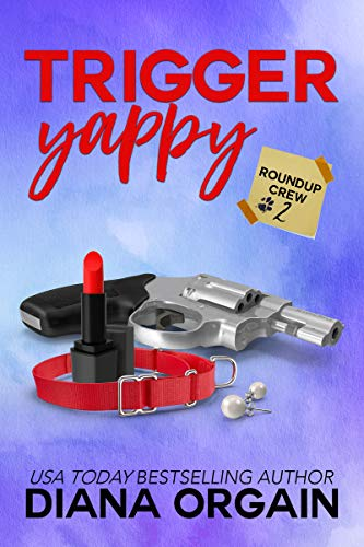 Trigger Yappy: A Mystery (Roundup Crew Mystery Series Book 2) by [Orgain, Diana]