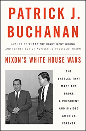 The Battles That Made and Broke a President and Divided America Forever Nixons White House Wars