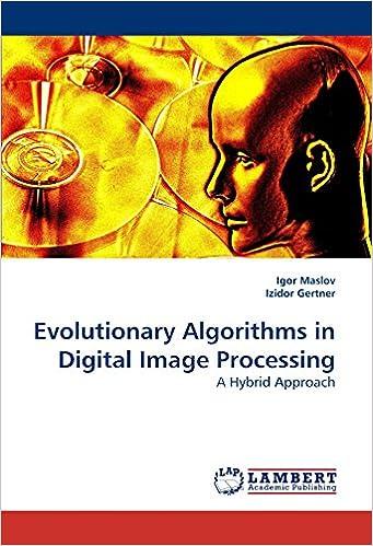 Evolutionary Algorithms in Digital Image Processing: A Hybrid Approach
