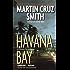 Havana Bay: Martin Cruz Smith (Arkady Renko Series Book 4)